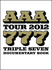 AAA TOUR 2012 −777− TRIPLE SEVEN DOCUMENTARY BOOK