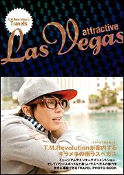 T.M.Revolution's Travels attractive Las Vegas