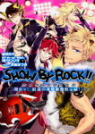 SHOW BY ROCK!! 刻めッ! 紅蓮の魂魄駆動黙示録!