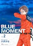 BLUE MOMENT ブルーモーメント Vol.2 726円